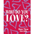 28in. x 22in. Standard Poster in.VALENTINE'S DAYin., White on Red