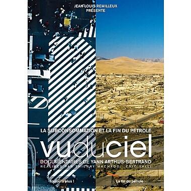 Vu Du Ciel: La surconsommation et la fin du pétrole (DVD)