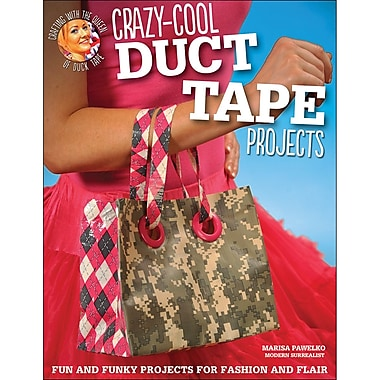 Design Originals Crazy Cool Projects Duct Tape