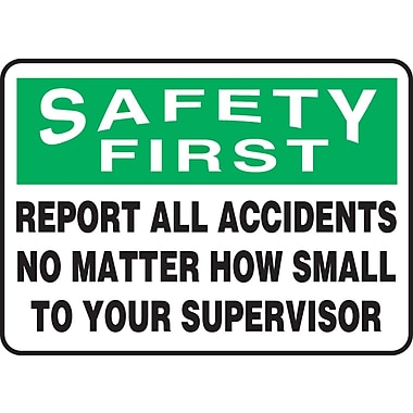 Accuform Signs Panneau de sécurité SAFETY FIRST REPORT ALL ACCIDENTS NO MATTER HOW SMALL TO YOUR SUPERVISOR, 10x14