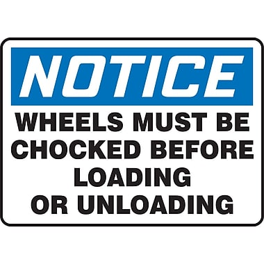 Accuform Signs®-Panneau NOTICE WHEELS MUST BE CHOCKED BEFORE LOADING OR UNLOADING, 10x14, vinyle adhésif