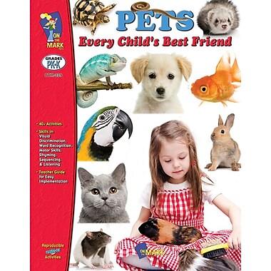 Pets - Every Child's Best Friend, Grade PreK-K