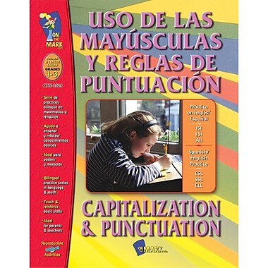 A Bilingual Skill Building Workbook: Uso de las Mayusculas y Reglas de Punctuacion/Capitalization and Punctuation, Grades 1-3