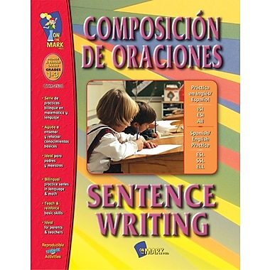 A Bilingual Skill Building Workbook: Composicion de Oraciones/Sentence Writing, Grade 1-3
