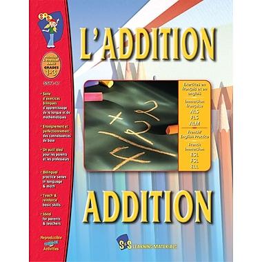 L'addition/Addition - A Bilingual Skill Building Workbook, Grades 1-3