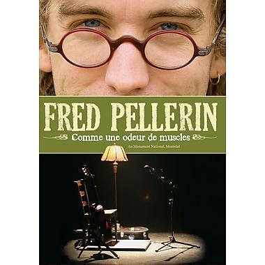 Fred Pellerin: Comme une odeur de muscles (DVD)
