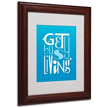 Trademark Fine Art 'Get Busy Living II' 11