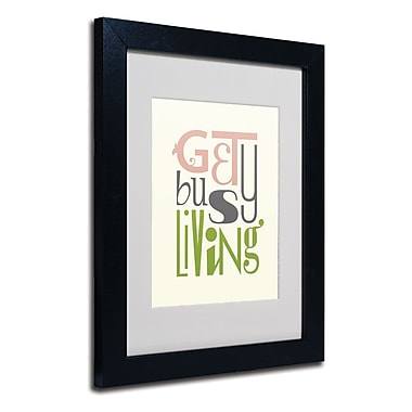 Trademark Fine Art 'Get Busy Living V'