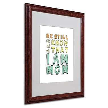 Trademark Fine Art 'I Am Mom' 16
