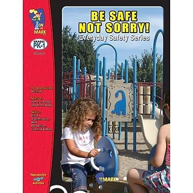 Be Safe Not Sorry, Grades PreK-1