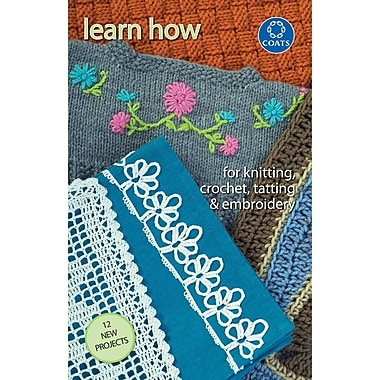 Learn How To Knit, Crochet, Tat & Embroi