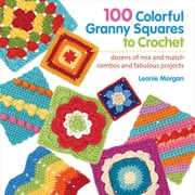 103 Colorful Granny Squares To Crochet