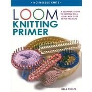Loom Knitting Primer