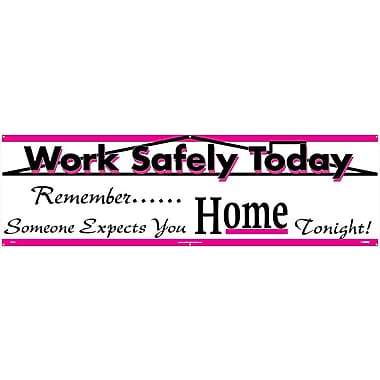 Banner, Work Safely Today . . .., 3' x 10'