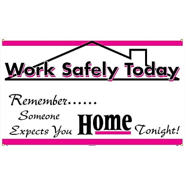 Banner, Work Safely Today Remember Someone Expects You Home Tonight, 3' x 5'