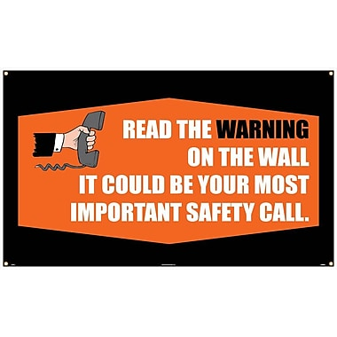 Banner, Read The Warning On The Wall It Could Be Your Most Important Safety Call, 3' x 5'