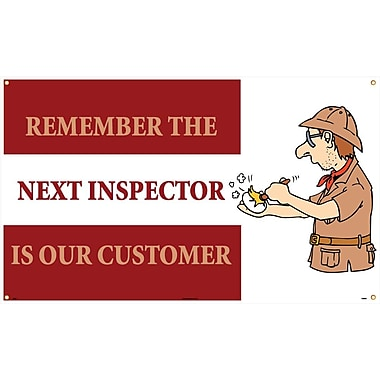 Banner, Remember The Next Inspector Is Our Customer, 3Ft X 5Ft