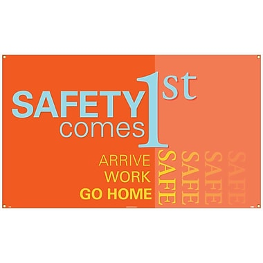 Banner, Safety Comes 1St Arrive Work Go Home Safe, 3' x 5'