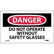 Labels - Danger, Do Not Operate Without Safety Glasses, 3X5,  Adhesive Vinyl, 5Pk