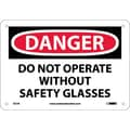 Danger, Do Not Operate Without Safety Glasses, 7X10, Rigid Plastic
