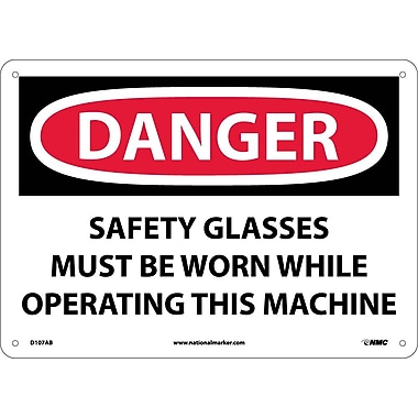 Danger, Safety Glasses Must Be Worn While Operating. . ., 10X14, .040 Aluminum