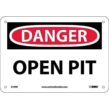 Danger, Open Pit, 7X10, Rigid Plastic