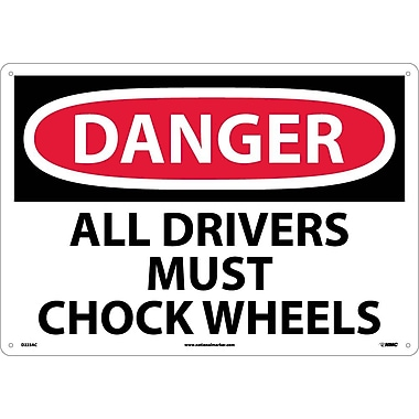 Danger, All Drivers Must Chock Wheels, 14X20, .040 Aluminum