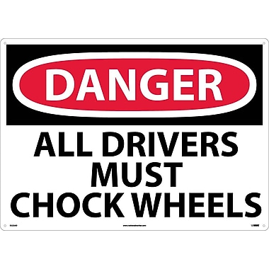 Danger, All Drivers Must Chock Wheels, 20X28, .040 Aluminum