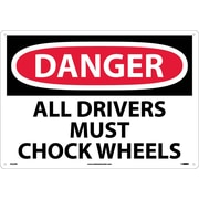 Danger, All Drivers Must Chock Wheels, 14X20, Rigid Plastic