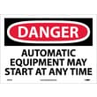 Danger, Automatic Equipment May Start At Anytime, 10X14, Adhesive Vinyl