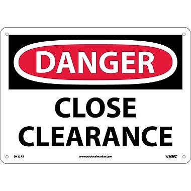 Danger, Close Clearance, 10X14, .040 Aluminum