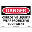 Danger, Corrosive Liquids Wear Protective Equipment, 10X14, .040 Aluminum
