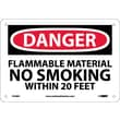 Danger, Flammable Material No Smoking Within 20 Feet, 7X10, .040 Aluminum
