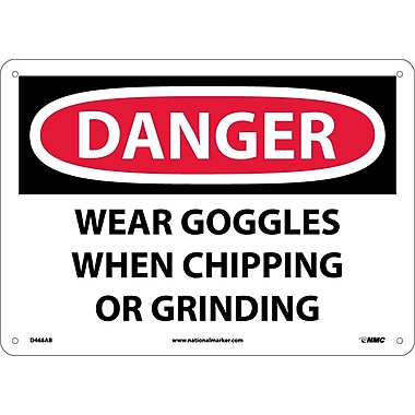 Danger, Wear Goggles When Chipping And Grinding, 10X14, .040 Aluminum