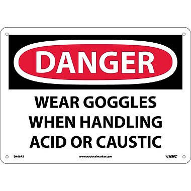 Danger, Wear Goggles When Handling Acid Or., 10X14, .040 Aluminum