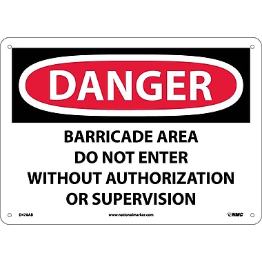 Danger, Barricade Area Do Not Enter Without Authorization Or Supervision, 10X14, .040 Aluminum