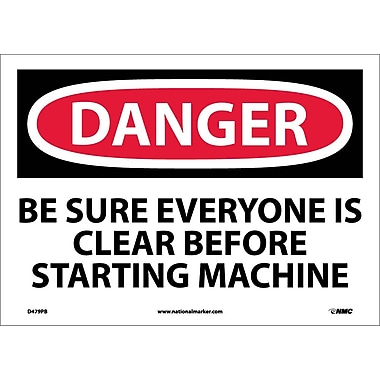 Danger, Be Sure Everyone Is Clear Before Starting Machine, 10X14, Adhesive Vinyl