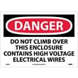 Danger, Do Not Climb Over This Enclosure Contains High Voltage Electrical Wires, 10X14,