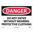 Danger, Do Not Enter Without Wearing Protective Clothing, 10X14, .040 Aluminum