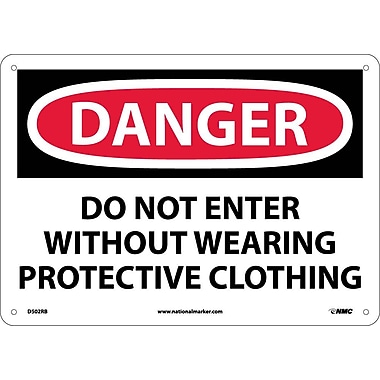 Danger, Do Not Enter Without Wearing Protective Clothing, 10X14, Rigid Plastic