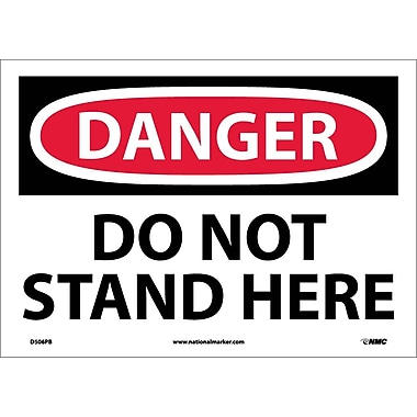 Danger, Do Not Stand Here, 10X14, Adhesive Vinyl
