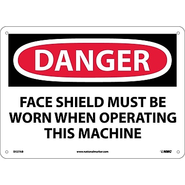 Danger, Face Shield Must Be Worn When Operating This Machine, 10X14, .040 Aluminum