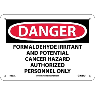 Danger, Formaldehyde Irritant & Potential Cancer Hazard Authorized Personnel Only, 7X10, .040