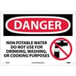 Danger, Non-Potable Water Do Not Use For Drinking, Washing Or Cooking Purposes, Graphic, 10X14, Rigid Plastic