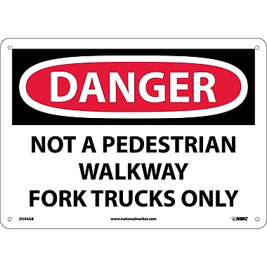 Danger, Not A Pedestrian Walkway Fork Trucks Only, 10X14, .040 Aluminum