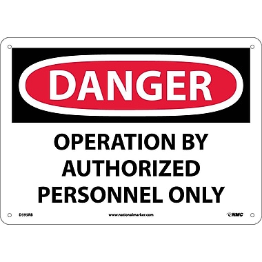 Danger, Operation By Authorized Personnel Only, 10X14, Rigid Plastic
