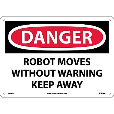 Danger, Robot Moves Without Warning Keep Away, 10X14, .040 Aluminum