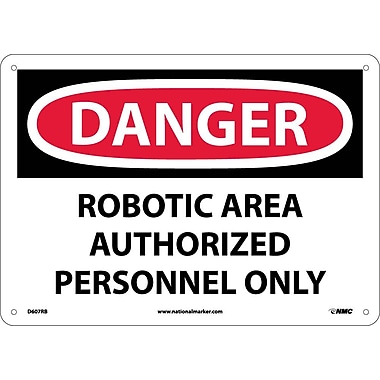 Danger, Robotic Area Authorized Personnel Only, 10X14, Rigid Plastic