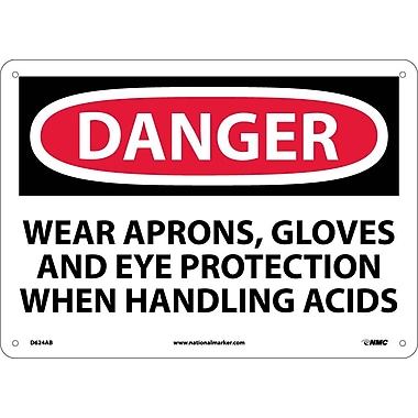 Danger, Wear Aprons, Gloves And Eye Protection When Handling Acids, 10X14, .040 Aluminum