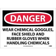 Danger, Wear Chemical Goggles, Face Shield And Rubber Gloves When Handling Chemicals, 10X14, Adhesive Vinyl